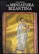 Cover of La miniatura bizantina