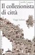 Cover of Il collezionista di città