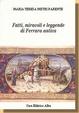 Cover of Fatti, miracoli e leggende di Ferrara antica