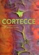 Cover of Cortecce