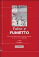 Cover of Falce e fumetto. Storia della stampa periodica socialista e comunis