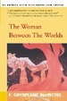 Cover of The Woman Between the Worlds