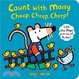 Cover of Count with Maisy: Cheep, Cheep, Cheep!