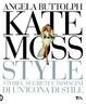 Cover of Kate Moss style. Storia, segreti e immagini di un'icona di stile