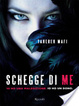 Cover of Schegge di me