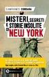 Cover of Misteri, segreti e storie insolite di New York