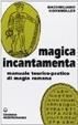 Cover of Magica incantamenta. Manuale teorico-pratico di magia romana