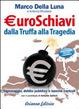 Cover of Euroschiavi dalla truffa alla tragedia. Signoraggio, debito pubblico, banche centrali