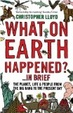 Cover of What on Earth Happened?... in Brief