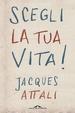 Cover of Scegli la tua vita!