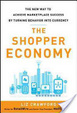 Cover of The Shopper Economy: The New Way to Achieve Marketplace Success by Turning Behavior into Currency