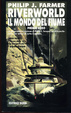 Cover of Riverworld. Il mondo del fiume - Libro I