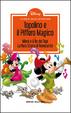Cover of Topolino e il Piffero magico - Minni e il Re dei topi - La vera storia di Novecento