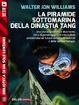 Cover of La piramide sottomarina della Dinastia Tang