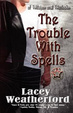 Cover of The Trouble With Spells
