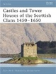 Cover of Castles and Tower Houses of the Scottish Clans 1450-1650