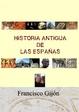 Cover of Historia antigua de las Españas