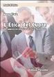 Cover of L' etica del cuore. Un approccio olistico all'etica aziendale