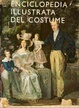 Cover of Enciclopedia Illustrata del Costume