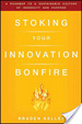 Cover of Stoking Your Innovation Bonfire
