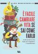 Cover of È facile cambiare vita se sai come farlo