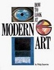 Cover of How to Look At Modern Art