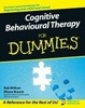 Cover of Cognitive Behavioural Therapy for Dummies ®