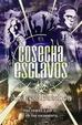 Cover of Cosecha de esclavos