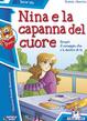 Cover of Nina e la capanna del cuore