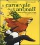Cover of Il carnevale degli animali ispirato alla grande fantasia zoologica di Camille Saint-Saens
