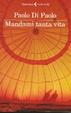 Cover of Mandami tanta vita