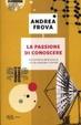 Cover of La passione di conoscere