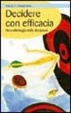 Cover of Decidere con efficacia