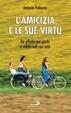 Cover of L'amicizia e le sue virtù