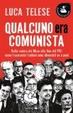 Cover of Qualcuno era comunista. Dalla caduta del Muro alla fine del PCI: come i comunisti italiani sono diventati ex e post