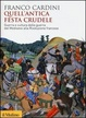 Cover of Quell'antica festa crudele