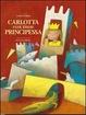 Cover of Carlotta vuol essere principessa