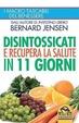 Cover of Disintossicati e recupera la salute in 11 giorni