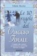 Cover of Le 10 regole del viaggio ideale. Consigli utili e pratici per muoversi e stare bene durante il viaggio