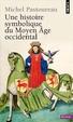 Cover of Une histoire symbolique du Moyen âge occidental