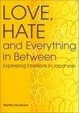 Cover of Love, hate and everything in between