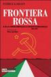 Cover of Frontiera rossa. Il Pci, il confine orientale e il contesto internazionale 1941-1955