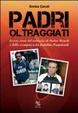 Cover of Padri oltraggiati. La vera storia del rintraccio di Ruben Bianchi e della scomparsa dei fratellini Pappalardi