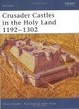 Cover of Crusader Castles in the Holy Land 1192-1302
