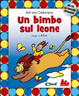 Cover of Un bimbo sul leone. Con CD Audio