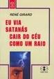 Cover of Eu Via Satanás Cair do Céu Como um Raio