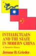 Cover of Intellectuals and the State of Modern China