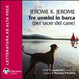 Cover of Tre uomini in barca. Per tacer del cane. Audiolibro. CD Audio formato MP3. Con e-text. Ediz. integrale