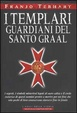 Cover of I Templari guardiani del Santo Graal