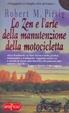 Cover of Lo zen e l'arte della manutenzione della motocicletta